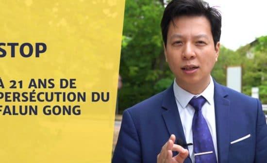 STOP À 21 ANS DE PERSÉCUTION DU FALUN GONG